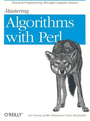 Mastering Algorithms with Perl by John  Macdonald