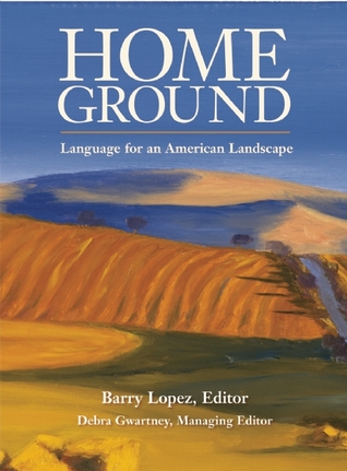 Home Ground by Barry Lopez