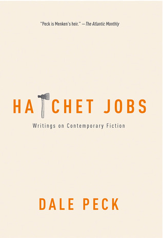 Hatchet Jobs by Dale Peck