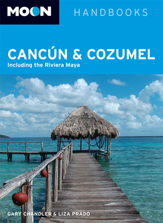 Moon Cancun and Cozumel: Including the Riviera Maya
