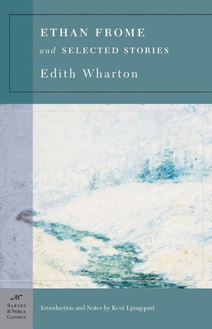 Ethan Frome and Selected Stories by Edith Wharton