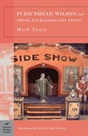 Pudd'nhead Wilson/Those Extraordinary Twins by Mark Twain
