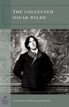 The Collected Oscar Wilde (Classics)