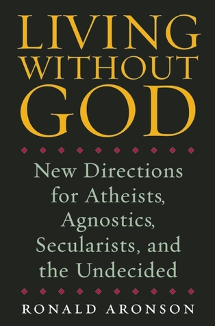 Living Without God by Ronald Aronson