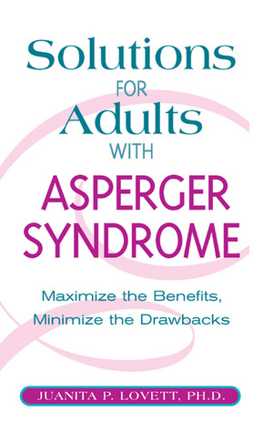 Solutions for Adults with Asperger's Syndrome by Juanita Lovett