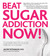 Beat Sugar Addiction Now! by Jacob Teitelbaum