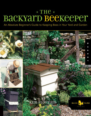 The Backyard Beekeeper by Kim Flottum