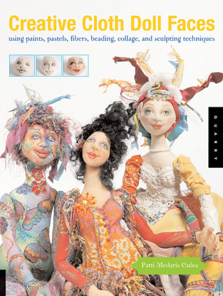 Creative Cloth Doll Faces by Patti Medaris Culea