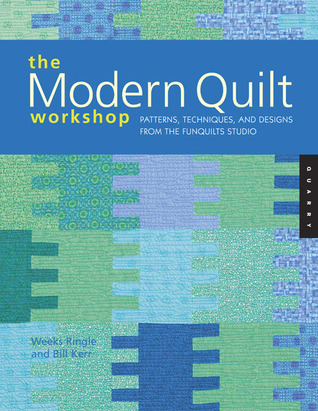The Modern Quilt Workshop by Bill Kerr