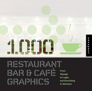1,000 Restaurant Bar and Cafe Graphics: From Signage to Logos and Everything in Between
