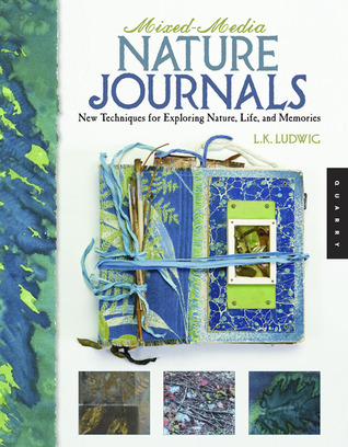 Mixed-Media Nature Journals by L.K. Ludwig