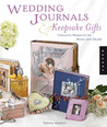 Wedding Journals and Keepsake Gifts: Creative Projects to Make and Share