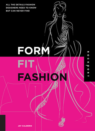 Form, Fit, Fashion: All the Details Fashion Designers Need to Know But Can Never Find