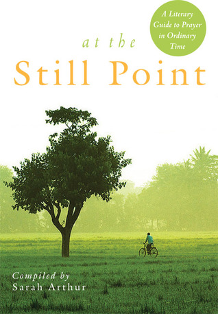 At the Still Point by Sarah Arthur
