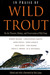 In Praise of Wild Trout