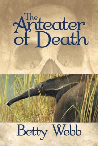 The Anteater of Death by Betty Webb