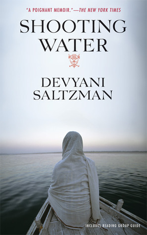 Shooting Water by Devyani Saltzman