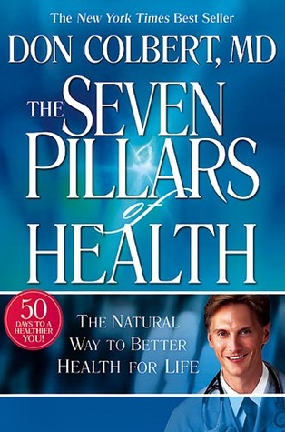 Seven Pillars Of Health by Don Colbert