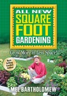 All New Square Foot Gardening by Mel Bartholomew