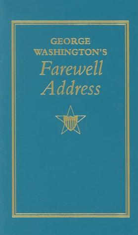 George Washington's Farewell Address by George Washington