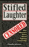 Stifled Laughter: One Woman's Story About Fighting Censorship