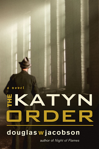 The Katyn Order by Douglas W. Jacobson