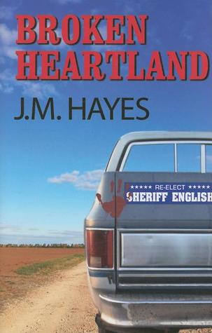 Broken Heartland by J.M. Hayes