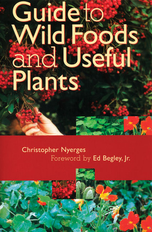 Guide to Wild Foods and Useful Plants by Christopher Nyerges