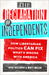 The Declaration of Independents by Nick Gillespie