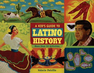 A Kid's Guide to Latino History by Valerie Petrillo
