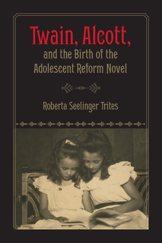 Twain, Alcott, and the Birth of the Adolescent Reform Novel