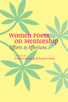 Women Poets on Mentorship: Efforts and Affections