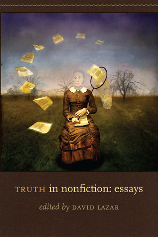 Truth in Nonfiction by David Lazar