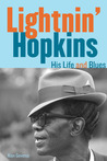 Lightnin' Hopkins: His Life and Blues