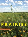 The Ecology and Management of Prairies in the Central United ... by Chris Helzer