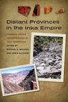 Distant Provinces in the Inka Empire: Toward a Deeper Understanding of Inka Imperialism