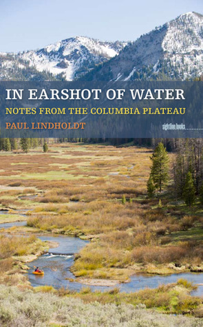 In Earshot of Water by Paul Lindholdt