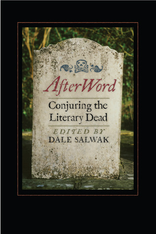AfterWord: Conjuring the Literary Dead