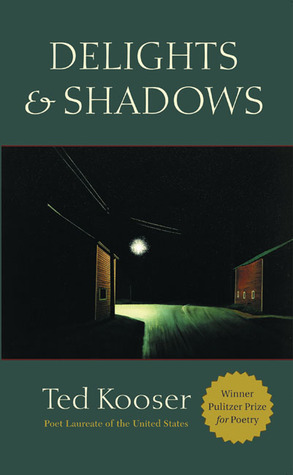 Delights & Shadows by Ted Kooser