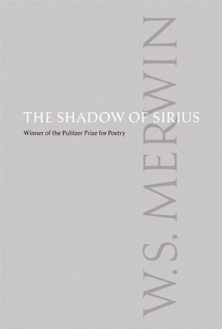The Shadow of Sirius by W.S. Merwin