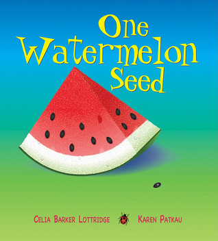 One Watermelon Seed by Celia Barker Lottridge