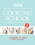 Delish Cooking School: Learning to Cook Step-by-Step