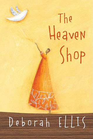 The Heaven Shop by Deborah Ellis