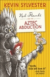 Neil Flambe And The Aztec Abduction: The Neil Flambe Capers #2