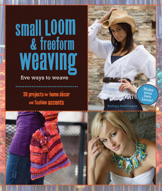 Small Loom & Freeform Weaving by Barbara Matthiessen