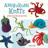 Amigurumi Knits: Patterns for 20 Cute Mini Knits