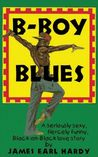 B-Boy Blues by James Earl Hardy