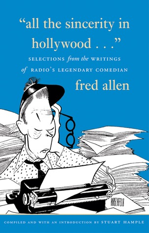 All the Sincerity In Hollywood by Stuart E. Hample