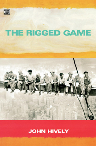 The Rigged Game by John Hively