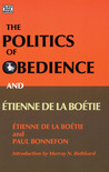 The Politics of Obedience and Etienne de La Boetie: The Discourse of Voluntary Servitude